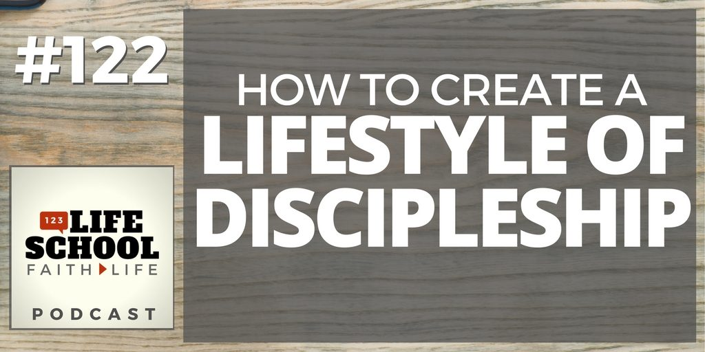 create a lifestyle of discipleship