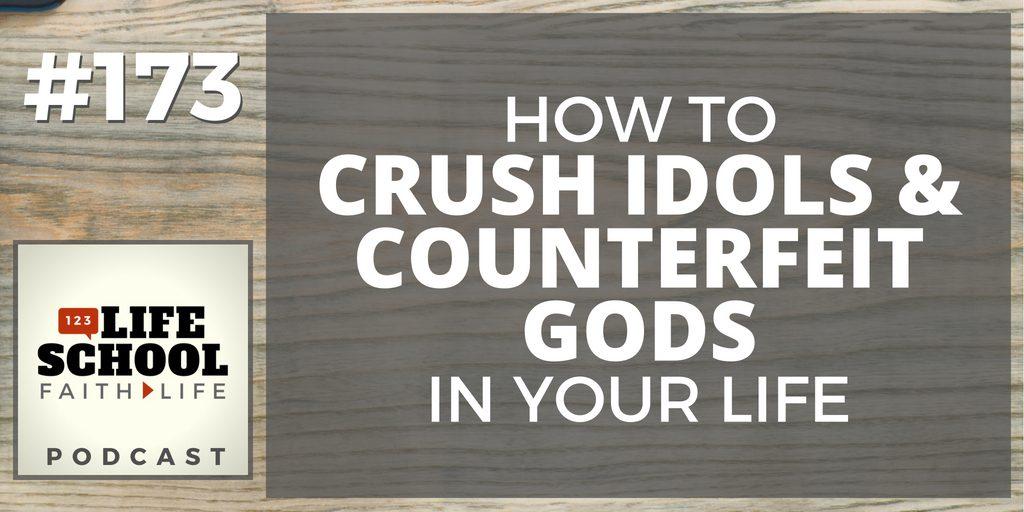 crush counterfeit gods