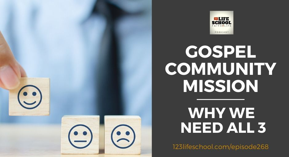 gospel community mission why need all 3