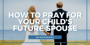 Pray for Child's future spouse_
