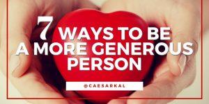 7 WAYS MORE GENEROUS
