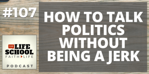 How to Talk Politics Without Being a Jerk