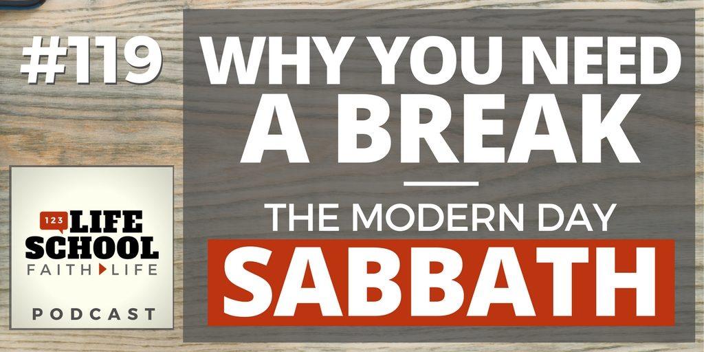 119 Why You Need A Break The Modern Day Sabbath Lifeschool Podcast