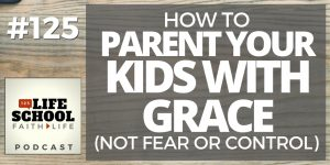 how to parent your kids with grace