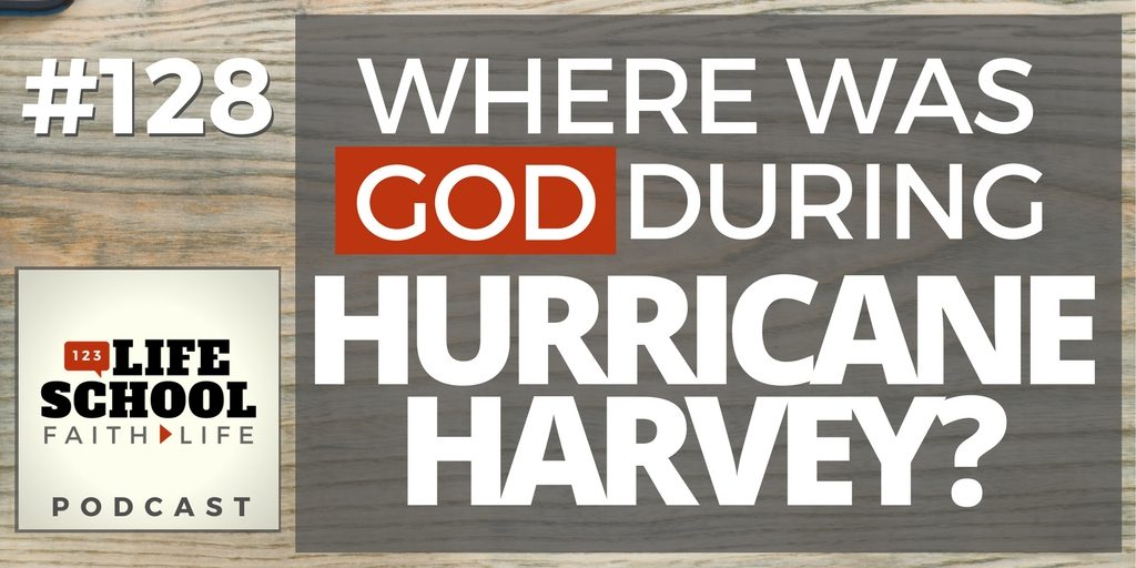 where was god during hurricane harvey