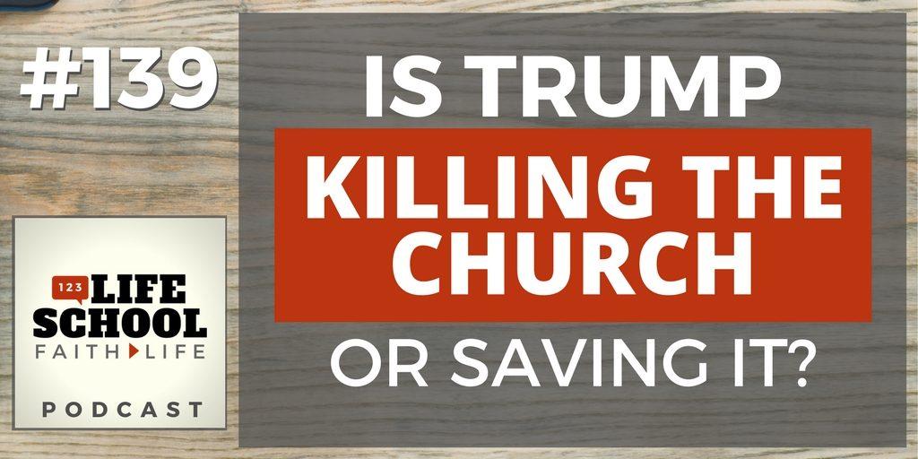 Is Trump Killing the Church