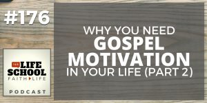 gospel motivation in your life