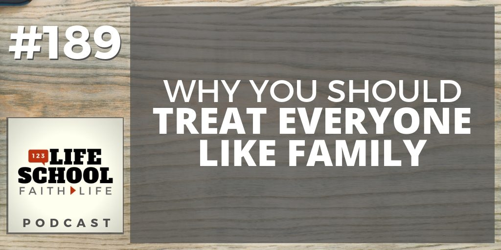 treat everyone like family