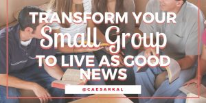 transform your small group
