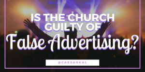 is the church guilty of false advertising