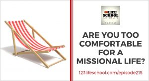 too comfortable for missional life