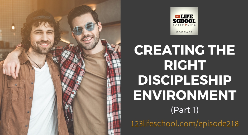 creating right discipleship environment part 1