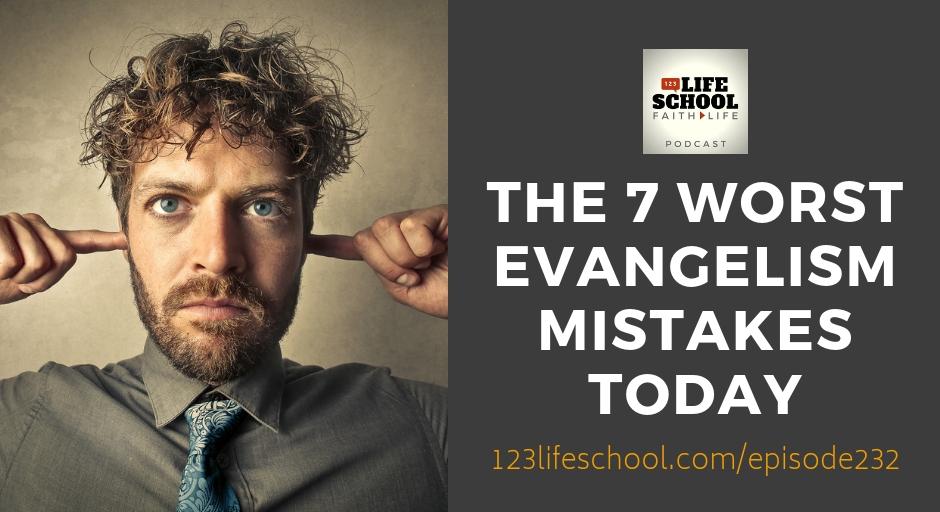 7 worst evangelism mistakes