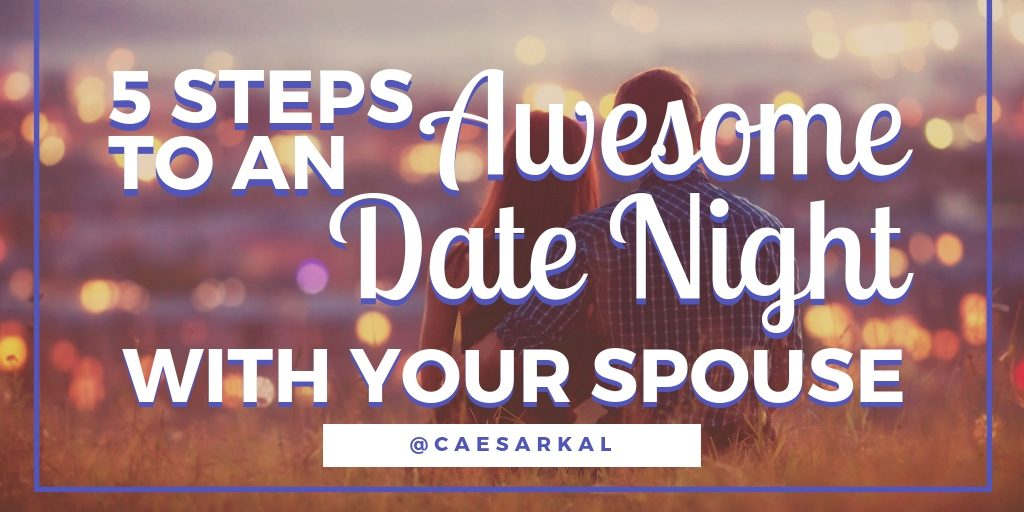 5 steps to an awesome date night with your spouse
