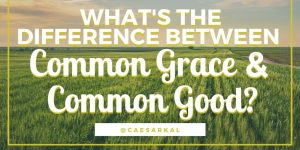 what is the difference between common grace and common good