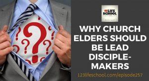 Church Elders Should Be Making Disciples