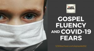 gospel fluency coronavirus fear