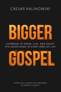 Bigger Gospel Caesar Kalinowski