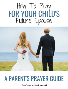 How to Praye for Your Childs Future Spouse