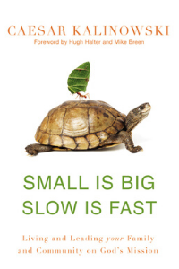 Small Is Big Slow Is Fast Caesar Kalinowski