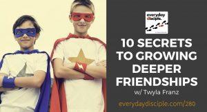 growing deeper friendships