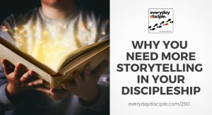 need more storytelling in discipleship