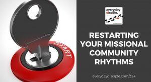 restarting missional community rhythms