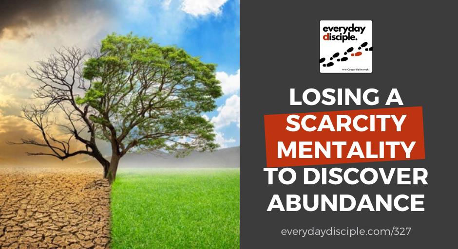 losing scarcity discover abundance
