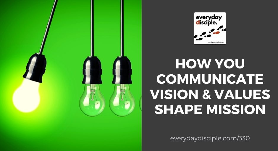 communicate vision and values