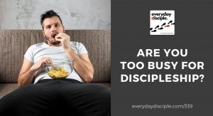 too busy for discipleship
