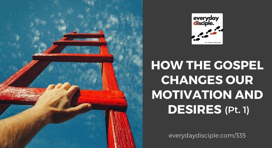 gospel motivation and desire