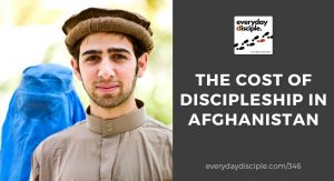 The Cost of Discipleship in Afghanistan